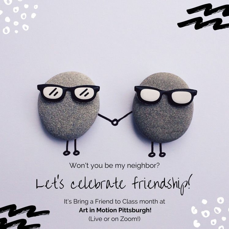 Let's celebrate us. It's Won't you Be My Neigbor month at Art in Motion Pittsburgh!